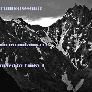 Kinky T - When mountains cry...(promoset 05/11)