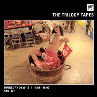 The Trilogy Tapes - 20th October 2016