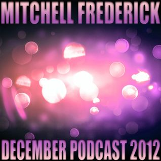 Mitchell Frederick - December Podcast 2012
