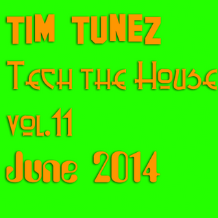 Tim Tunez - Tech the House vol.11 June 2014