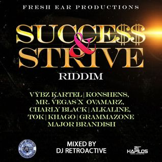 Success and Strive Riddim Mix [Fresh Ear Prod] February 2015