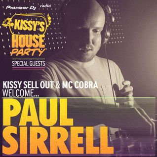 Kissy's House Party [33] w/ PAUL SIRRELL + MC COBRA @ Pioneer DJ Radio // Weekly Show