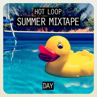 Hot Loop - Summer Mixtape (Day)