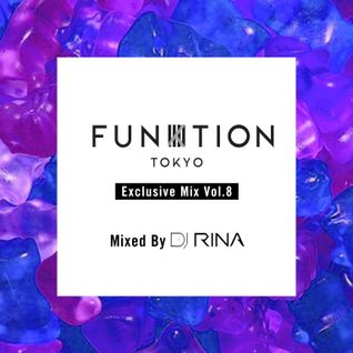 FUNKTION TOKYO Exclusive Mix Vol.8 By DJ RINA