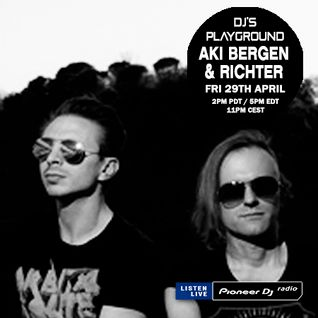 AKi Bergen & Richter (April 2016) - Pioneer DJ's Playground