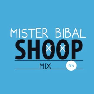 SHOOP MIX 5 By Mr. Bibal