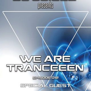 We Are Tranceeen Episode 012 Guest Cosmic Heaven (10-19-13)