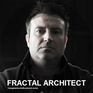 Fractal Architect - Tanzgemeinschaft Podcast series - Guest mix