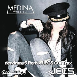 You And I [deadmau5 Remix JECS Cut Trax]