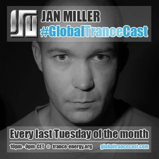 Jan Miller presents Global Trance Cast Episode 004