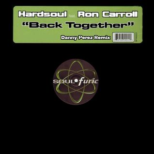 Hardsoul feat. Ron Carroll - Back Together (Danny Perez Remix)