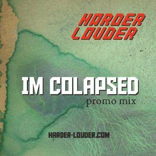 Im Colapsed - Harder&Louder Promo Mix