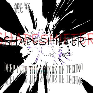 Deep into the Sounds of Techno presents Shapeshifter with the newest sounds of Techno !!!