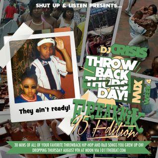 DJ Crisis #ThrowbackThursdayMIX FreakNik 95 Edition 8.16.12