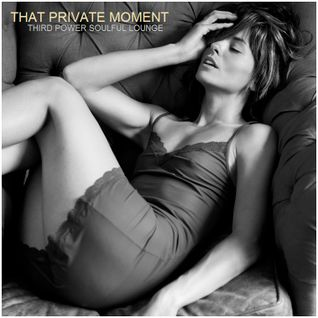 "SOULFUL LOUNGE - ""That Private Moment"""