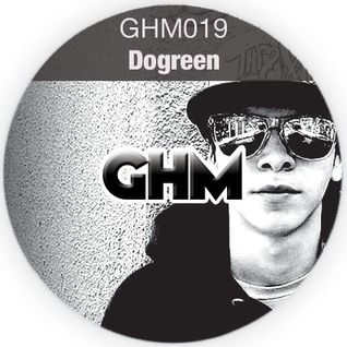 GHM019 Dogreen [09.13]