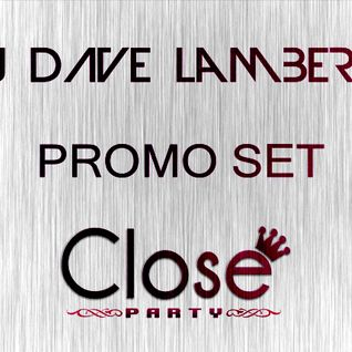 DJ Dave Lamberti - Promo Set - Close Party