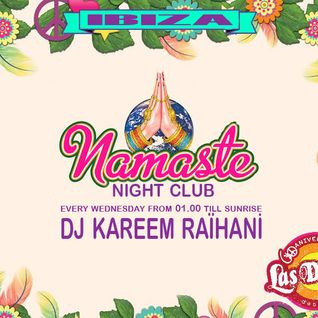 Kareem Raïhani @ Namaste Ibiza - Night Club - 30-07-2014