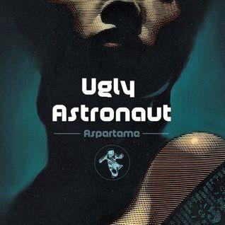 Ugly Astronaut - Aspartame
