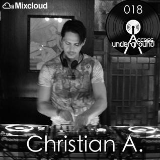 ACCESS UNDERGROUND 018: Christian A.