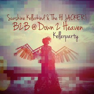 Sunshine Kellerkind & The HI JACKER! # b2b @ DOWN 2 HEAVEN Kellerparty