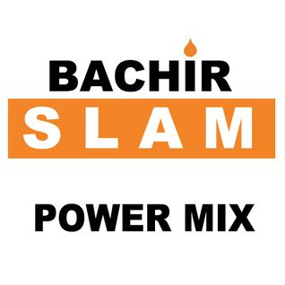 Bachir Slam - Power Mix