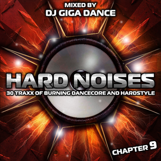 HARD NOISES Chapter 9 - mixed by DJ Giga Dance