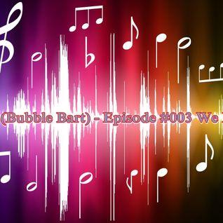 Bart Ulijasz (BB) - Episode #003 We Love EDM !!