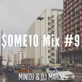 Some10 Mix #9 (w/ DJ Marco)