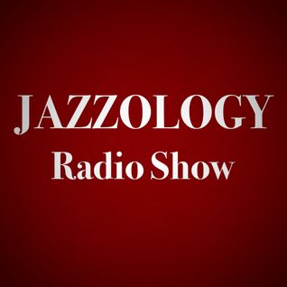 Jazzology Show - 1 Brighton FM - 13th June 2016 - Show 12