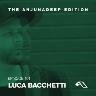 The Anjunadeep Edition 101 with Luca Bacchetti