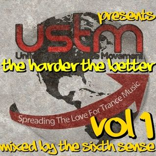 USTM Presents - The Harder The Better Vol 1 - Mixed By The Sixth Sense