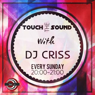 Dj Criss - Touch The Sound Ed.5[07.02.2016]