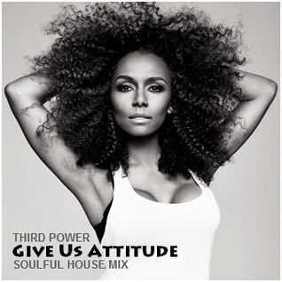 "SOULFUL HOUSE - ""Give Us Attitude"""