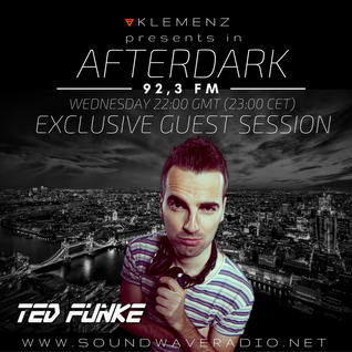 AfterDark House hosted by kLEMENZ on SOUNDWAVE RADIO 92,3 FM (30.11.2016) guest DJ TED FUNKE