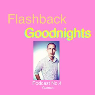 Flashback Goodnights Podcast 4 feat. Yaaman