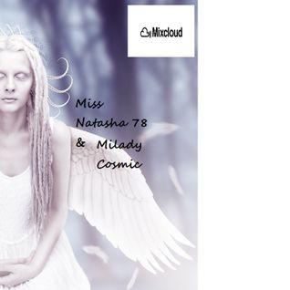 THE LIGHT Compilation Mix Milady Cosmic & Miss Natasha78