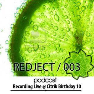 Redject Podcast 003 (@ Citrik Birthday 10)