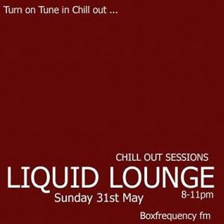 Liquid Lounge - Chill Out Sessions (Part One) Box Frequency FM May 2015