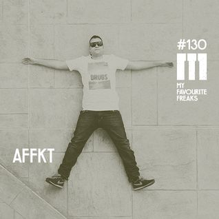 My Favourite Freaks Podcast # 130 AFFKT