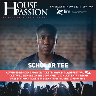 Scholar Tee @ House Passion - Fire Vauxhall 11.06.2016