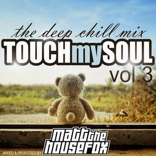 TOUCH MY SOUL 3 (the deep & chill mix)VALENTINE'S DAY EDITION