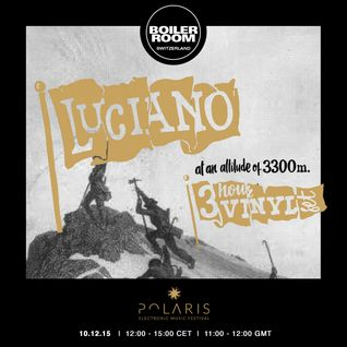 Luciano @ Boiler Room, Switzerland (Vinyl Set) - 10 December 2015