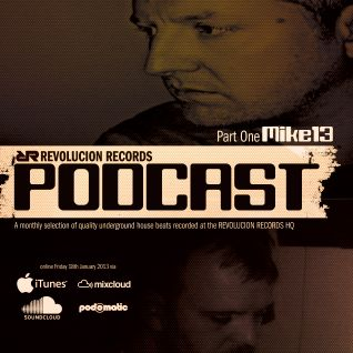 REVOLUCION RECORDS Podcast Volume 12 / January 2013 : MIKE13 and MARK ELLISON