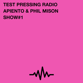 Test Pressing Radio / #1 / Apiento & Phil Mison
