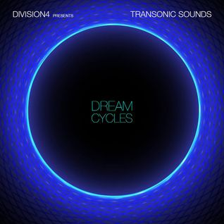 Division 4 presents Transonic Sounds - Dream Cycles