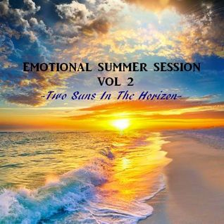 EMOTIONAL SUMMER SESSION VOL 2 - Two Suns In The Horizon -