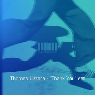 "Thomas Lizzara - urbanNoizeRadio - ""Thank You"" set"