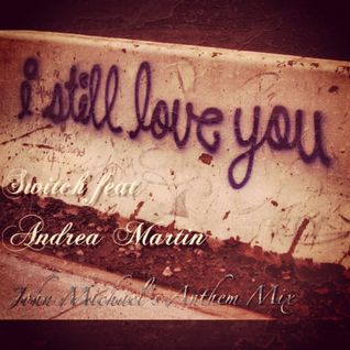Switch feat Andrea Martin - I Still Love You (John Michael's Anthem Mix)