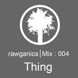 Thing - Rawganics Guestmix 004